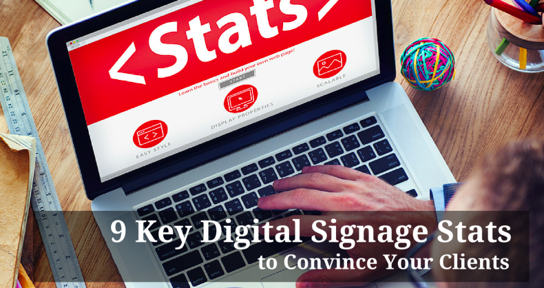 9 Key Digital Signage Stats To Convince Your Clients